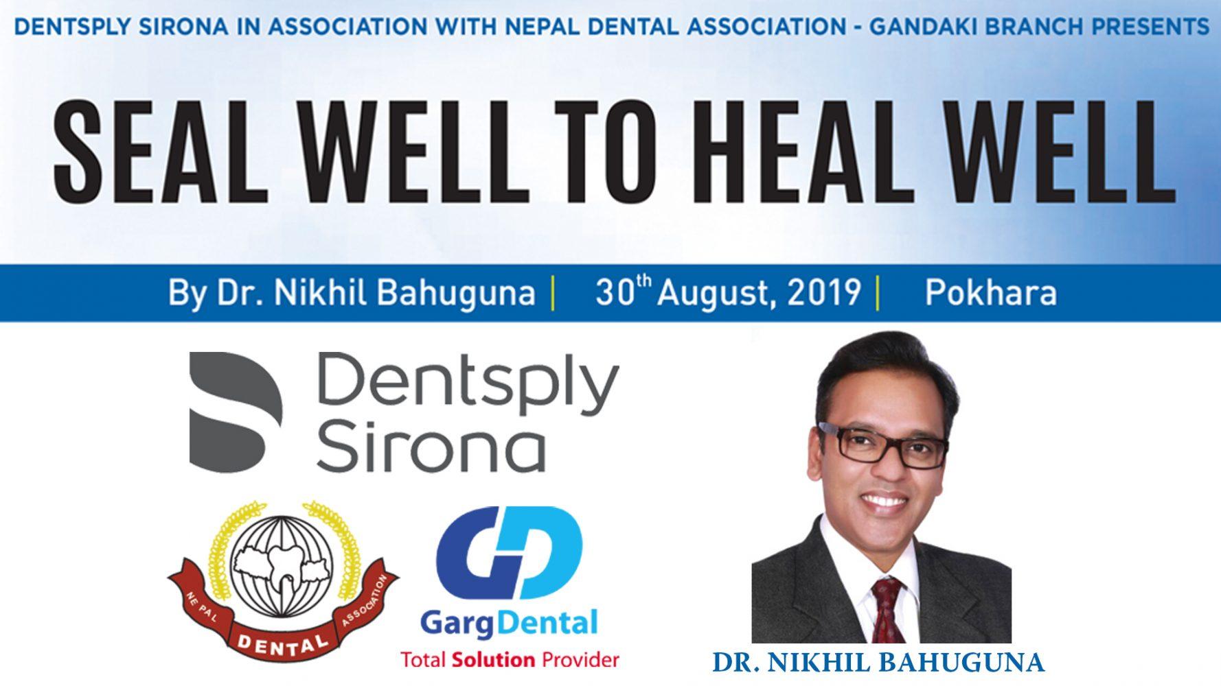 Seal Well to Heal Well – Dr. Nikhil Bahuguna – 30th Aug 2019 – Pokhara