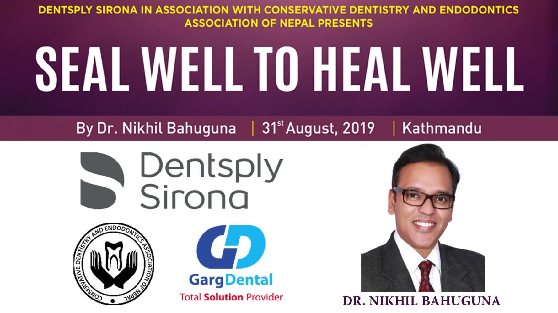 Seal Well to Heal Well – Dr. Nikhil Bahuguna – 31st Aug 2019 – Kathmandu